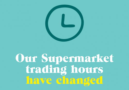 Our Supermarket Hours Have Changed